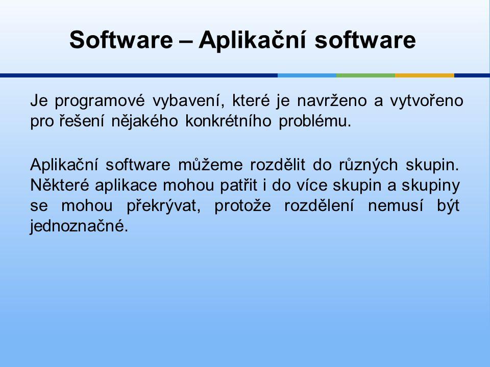Software – Aplikační software Druhy aplikačních programů Kancelářské programy  jedná se většinou o balík programů, který v základu obsahuje textový editor, tabulkový procesor a prezenční manažer.