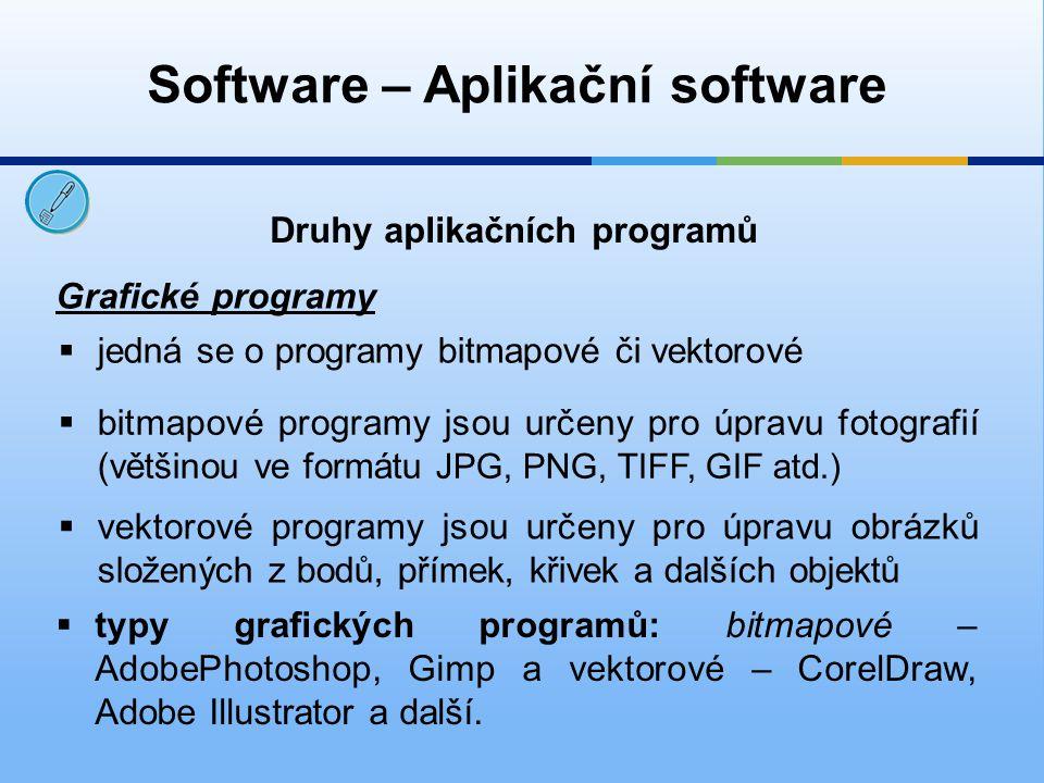 Software – Aplikační software Druhy aplikačních programů Antivirové programy  slouží k identifikaci, odstraňování a eliminaci počítačových virů  typy antivirových programů: Avast (zdarma), Microsoft Security Essentials (zdarma), AVG (placený), Norton Antivirus (placený) a mnoho dalších  dnešní antivirové programy obsahují i firewall (zabezpečení síťového provozu)