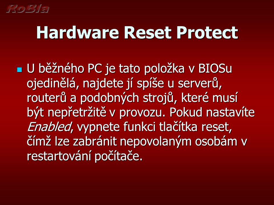 Hardware Reset Protect U běžného PC je tato položka v BIOSu ojedinělá, najdete jí spíše u serverů, routerů a podobných strojů, které musí být nepřetrž