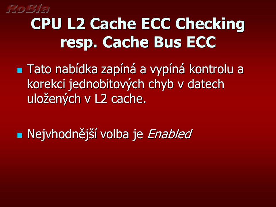CPU to PCI Burst Write Obdoba předchozího, rozdíl je pouze v tom, že se povoluje (Enabled) nebo zakazuje (Disabled) zápis v burst režimu z procesoru na sběrnici PCI.