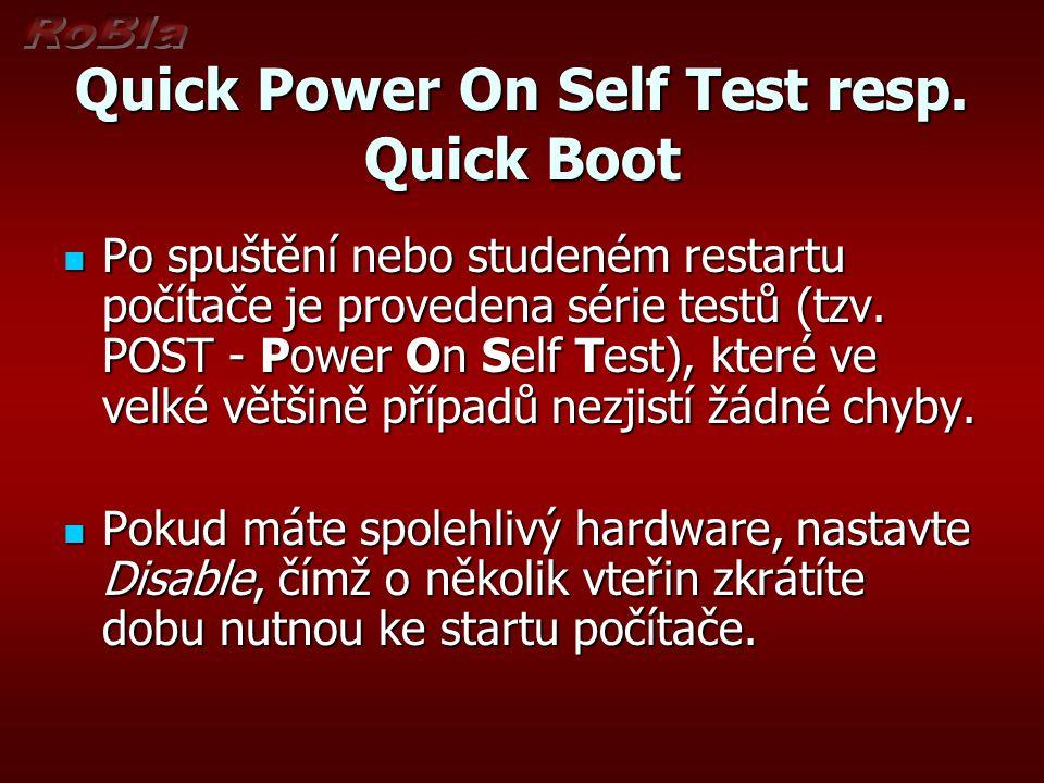 Boot Sequence resp....Boot Device Zde je možné nastavit, v jakém pořadí má BIOS hledat operační systém na jednotlivých diskových a disketových jednotkách.