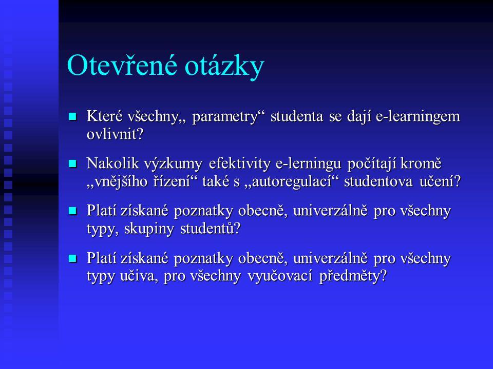 """Otevřené otázky Které všechny"""" parametry studenta se dají e-learningem ovlivnit."""