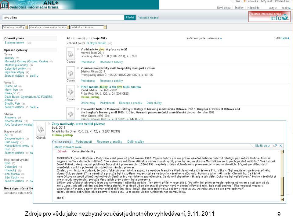 Zdroje pro vědu jako nezbytná součást jednotného vyhledávaní, 9.11. 2011 9