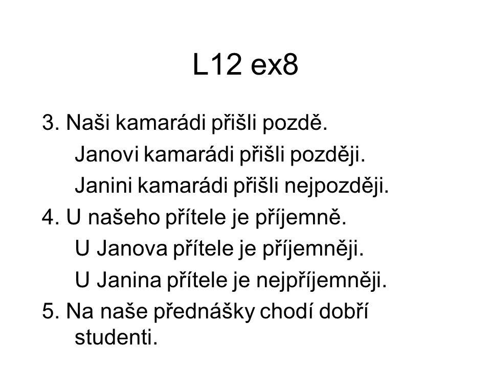 L12 ex8 5.Na naše přednášky chodí dobří studenti.