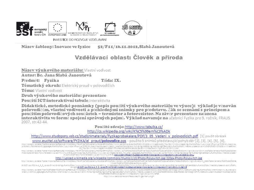 Název šablony: Inovace ve fyzice 52/F11/16.11.2012,Slabá Janoutová Vzdělávací oblast: Člověk a příroda Název výukového materiálu: Vlastní vodivost Aut