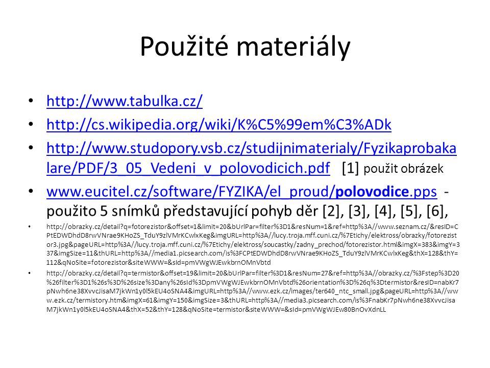 Použité materiály http://www.tabulka.cz/ http://cs.wikipedia.org/wiki/K%C5%99em%C3%ADk http://www.studopory.vsb.cz/studijnimaterialy/Fyzikaprobaka lar