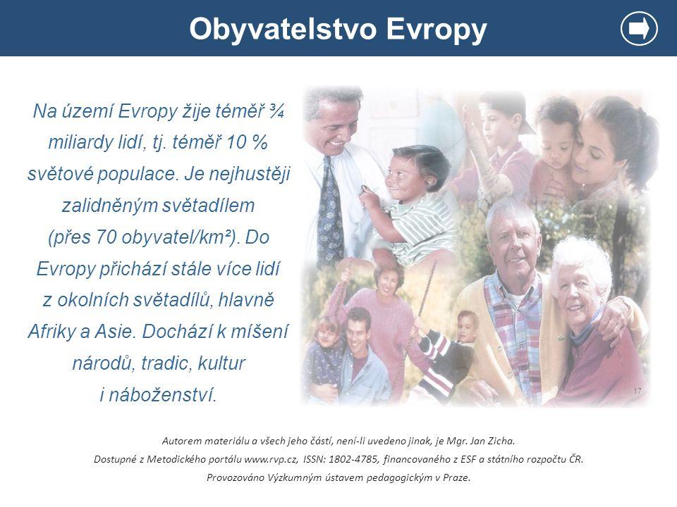 Obyvatelstvo Evropy Autorem materiálu a všech jeho částí, není-li uvedeno jinak, je Mgr. Jan Zicha. Dostupné z Metodického portálu www.rvp.cz, ISSN: 1