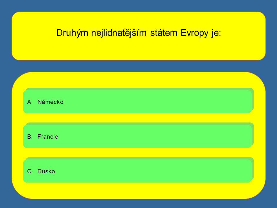 Druhým nejlidnatějším státem Evropy je: A.NěmeckoNěmecko A.NěmeckoNěmecko B.FrancieFrancie B.FrancieFrancie C.RuskoRusko C.RuskoRusko