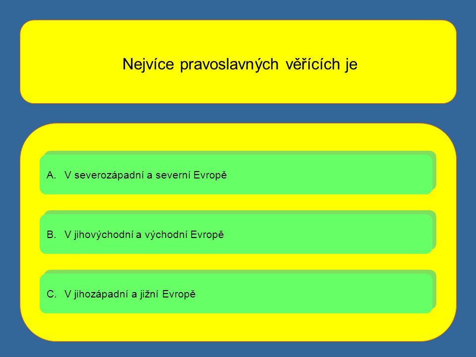 A.V severozápadní a severní EvropěV severozápadní a severní Evropě A.V severozápadní a severní EvropěV severozápadní a severní Evropě B.V jihovýchodní