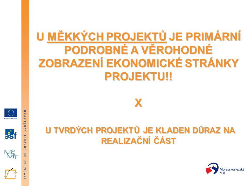 INVESTICE DO ROZVOJE VZDĚLÁVÁNÍ HODNOCENÍ PŘIJATELNOSTI Kritérium č.