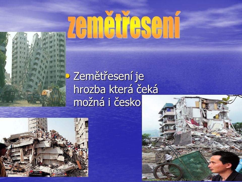 Zemětřesení je hrozba která čeká možná i česko Zemětřesení je hrozba která čeká možná i česko