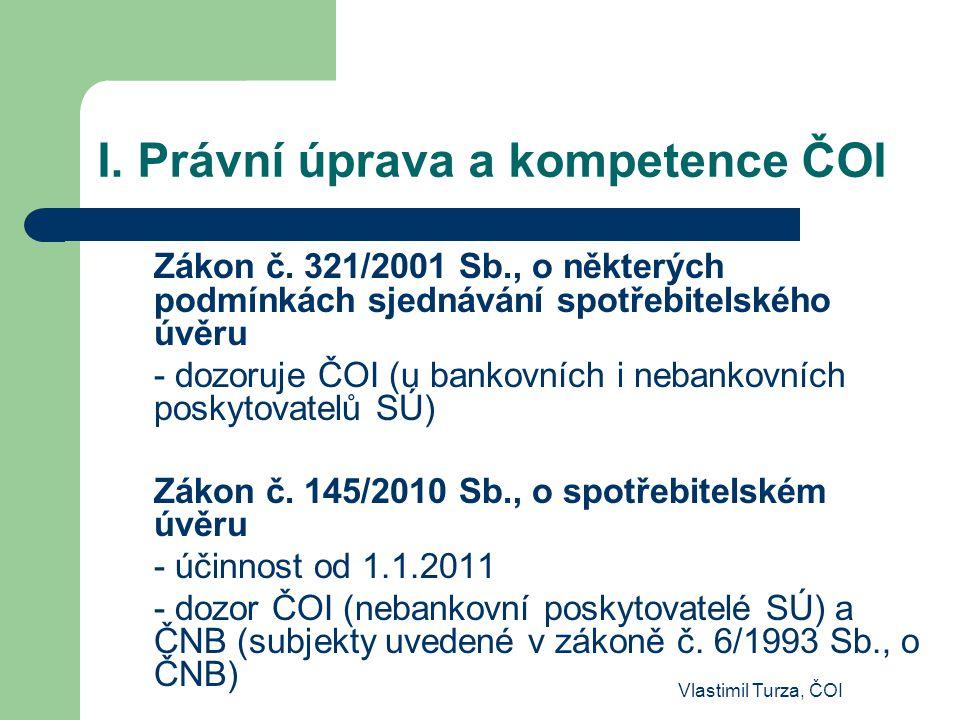 Vlastimil Turza, ČOI I. Právní úprava a kompetence ČOI Zákon č. 321/2001 Sb., o některých podmínkách sjednávání spotřebitelského úvěru - dozoruje ČOI
