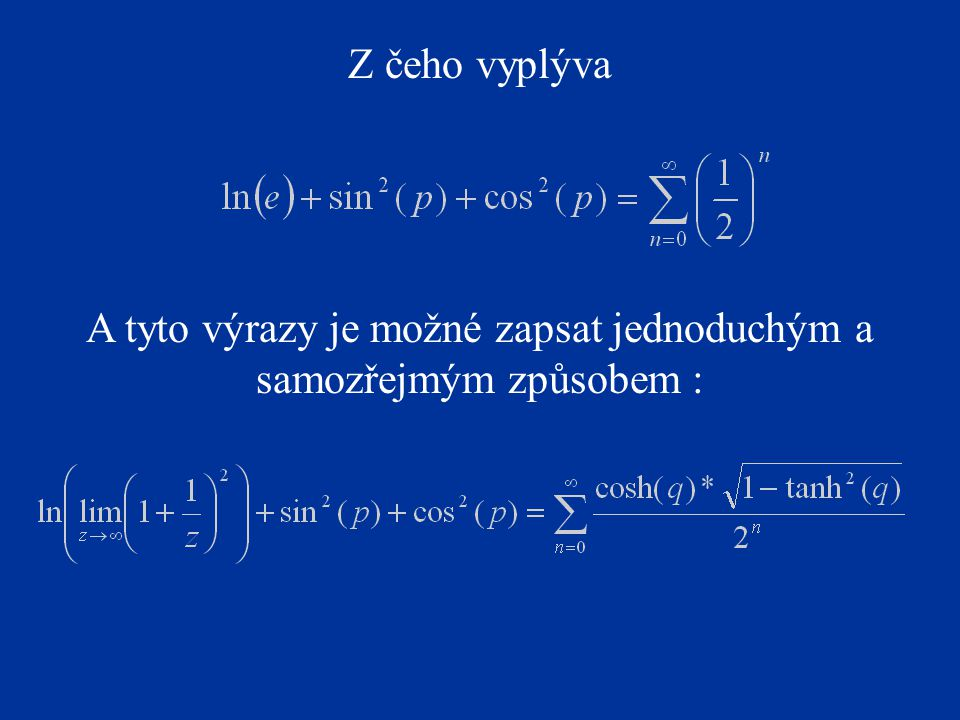Z čeho vyplýva A tyto výrazy je možné zapsat jednoduchým a samozřejmým způsobem :