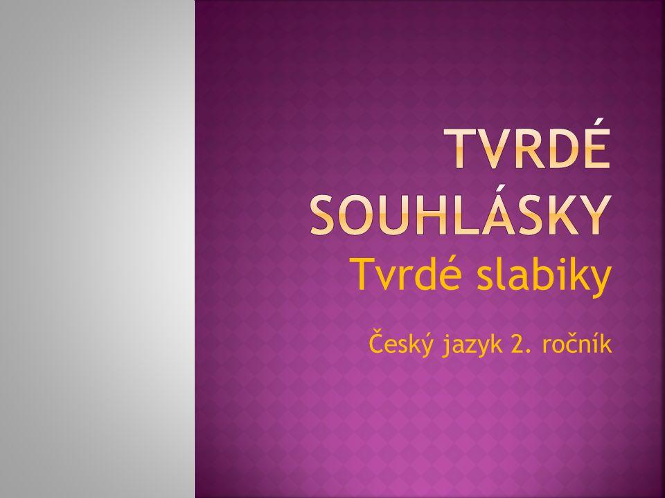 Tvrdé slabiky Český jazyk 2. ročník