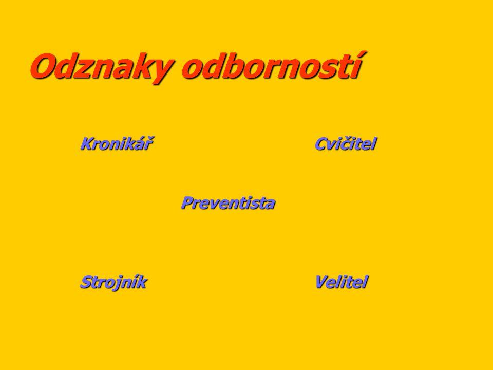 Odznaky odborností Kronikář Cvičitel Preventista Preventista Strojník Velitel