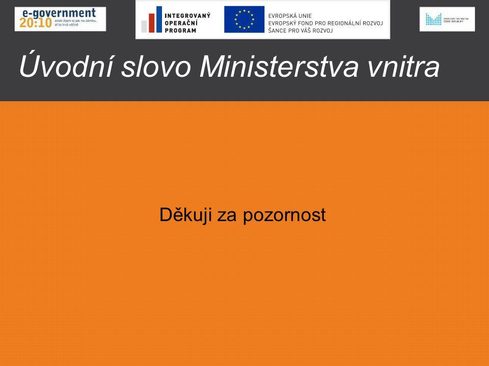 Úvodní slovo Ministerstva vnitra Děkuji za pozornost