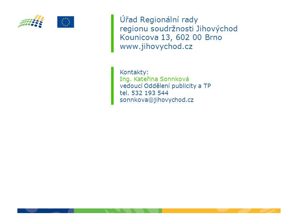 Úřad Regionální rady regionu soudržnosti Jihovýchod Kounicova 13, 602 00 Brno www.jihovychod.cz Kontakty: Ing.