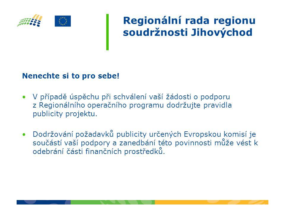 Regionální rada regionu soudržnosti Jihovýchod Nenechte si to pro sebe.