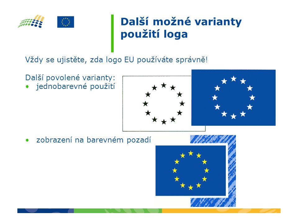 Další možné varianty použití loga Vždy se ujistěte, zda logo EU používáte správně.
