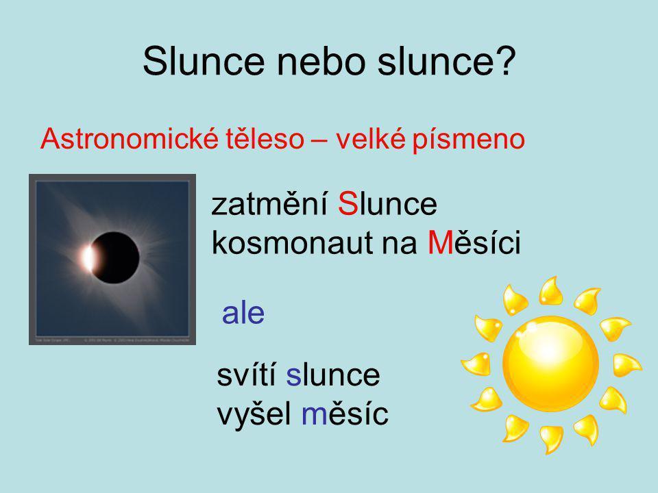 Slunce nebo slunce.