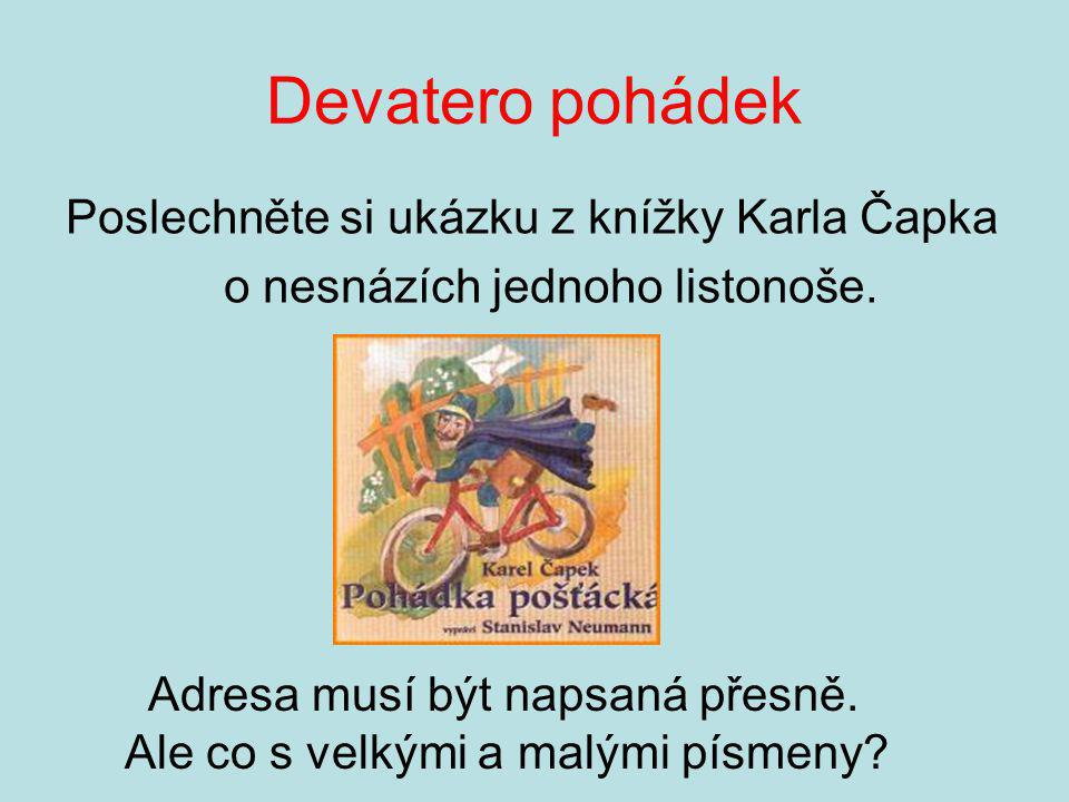 Devatero pohádek Poslechněte si ukázku z knížky Karla Čapka o nesnázích jednoho listonoše.