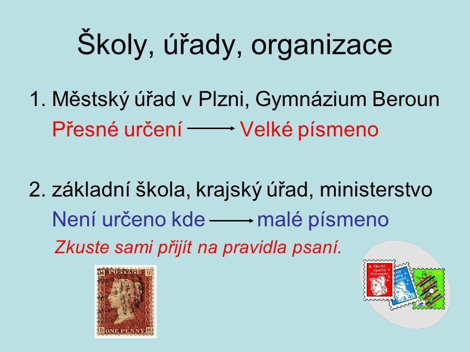 Školy, úřady, organizace 1. Městský úřad v Plzni, Gymnázium Beroun Přesné určení Velké písmeno 2.