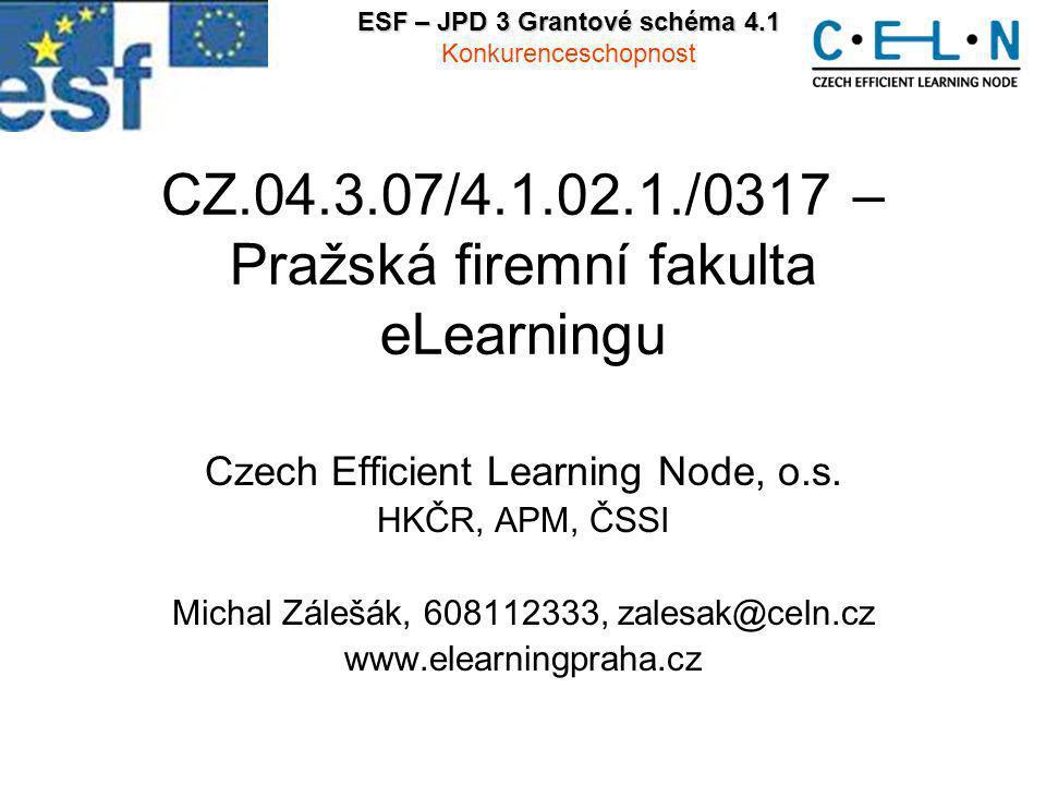 CZ.04.3.07/4.1.02.1./0317 – Pražská firemní fakulta eLearningu Czech Efficient Learning Node, o.s.