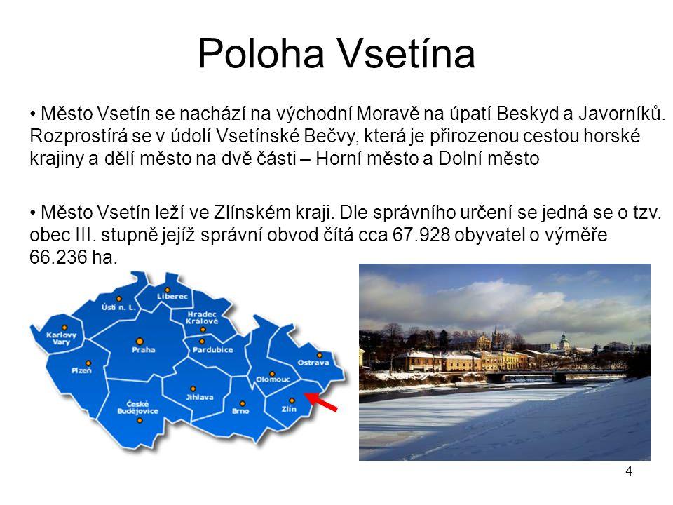 4 Poloha Vsetína Město Vsetín se nachází na východní Moravě na úpatí Beskyd a Javorníků. Rozprostírá se v údolí Vsetínské Bečvy, která je přirozenou c