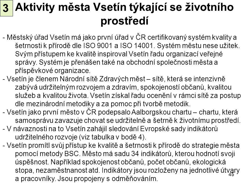 45 Aktivity města Vsetín týkající se životního prostředí - Městský úřad Vsetín má jako první úřad v ČR certifikovaný systém kvality a šetrnosti k přír