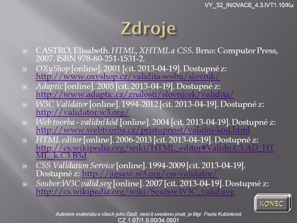VY_32_INOVACE_4.3.IVT1.10/Ku Autorem materiálu a všech jeho částí, není-li uvedeno jinak, je Mgr.