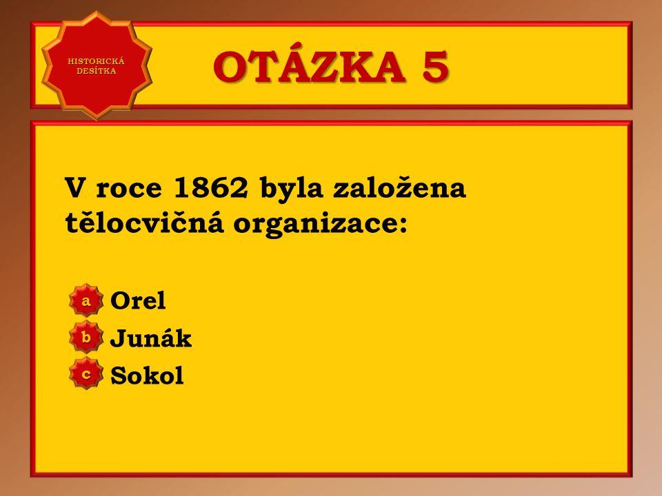 OTÁZKA 4 Rakousko-uherské vyrovnání (tzn. vznik Rakouska-Uherska) proběhlo: 1866 1867 1868 a b c Správně b Vaše odpověď: c HISTORICKÁ DESÍTKA HISTORIC