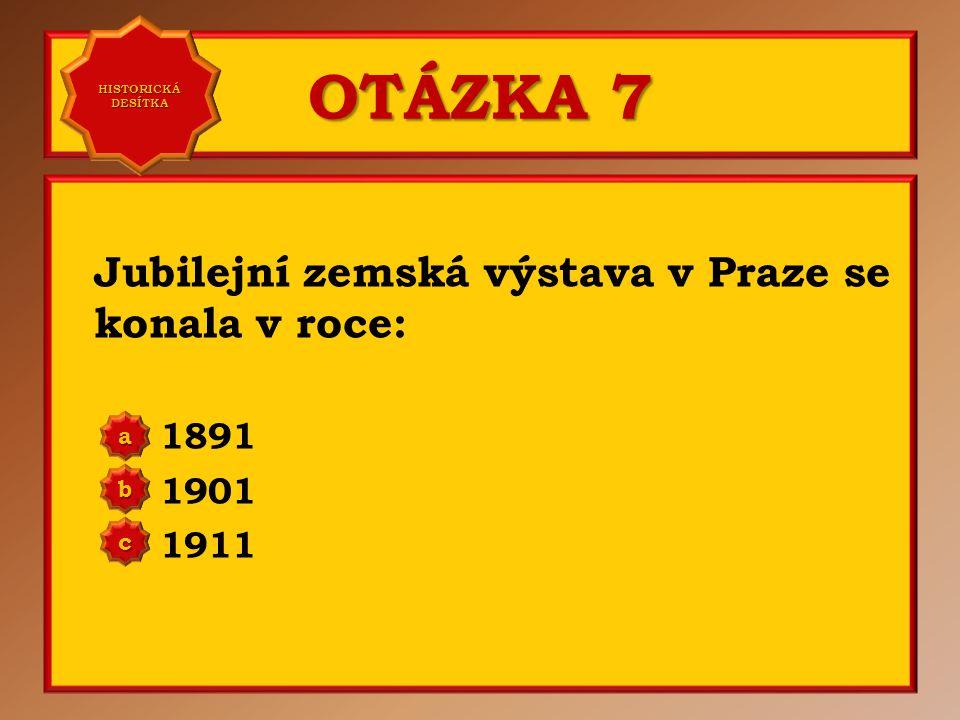 OTÁZKA 6 Trojspolek, jehož členem bylo Rakousko-Uhersko, vznikl v roce: 1883 1893 1903 a b c Správně a Vaše odpověď: c HISTORICKÁ DESÍTKA HISTORICKÁ D