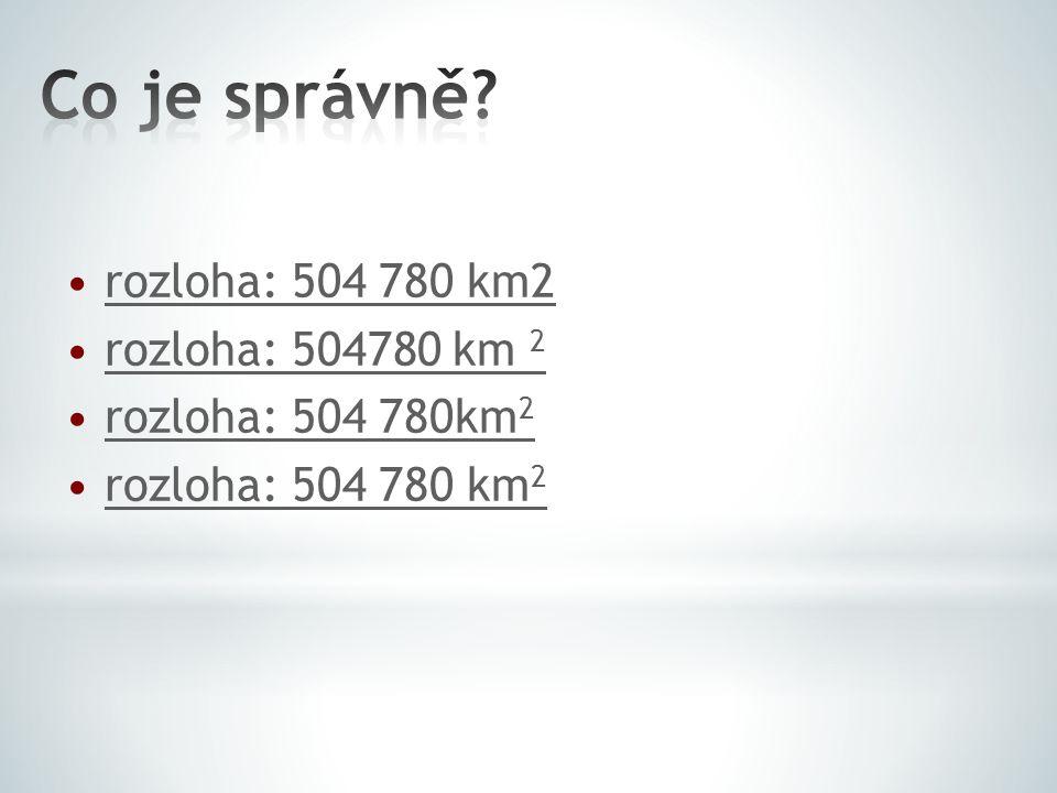 rozloha: 504 780 km2 rozloha: 504780 km 2 rozloha: 504 780km 2rozloha: 504 780km 2 rozloha: 504 780 km 2rozloha: 504 780 km 2