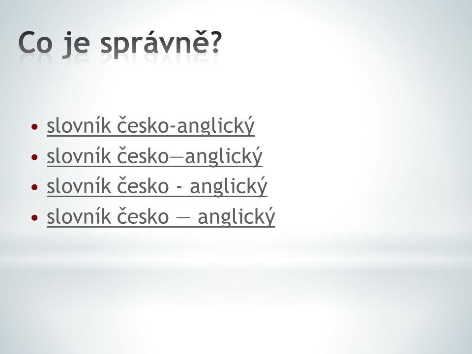 slovník česko-anglický slovník česko—anglický slovník česko - anglický slovník česko — anglický