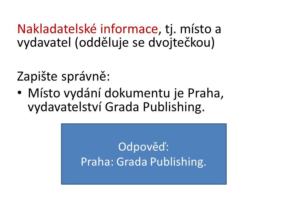 Název edice (je-li k dispozici) se uvádí tak, jak je uvedeno v popisované jednotce.