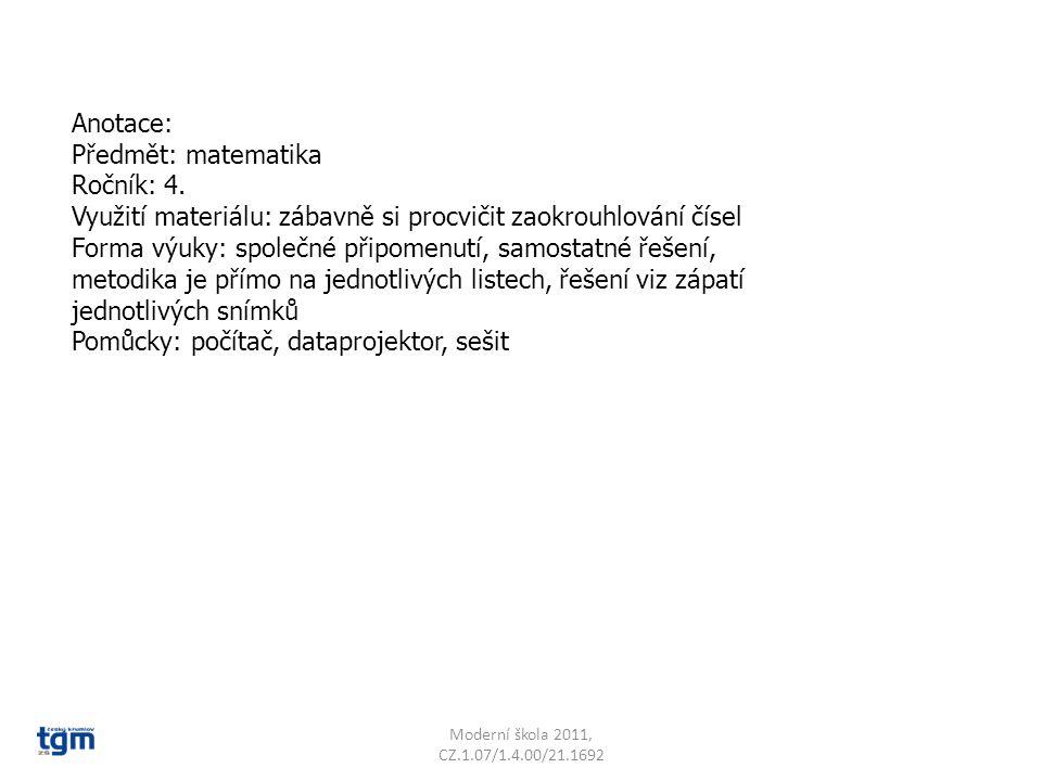 Anotace: Předmět: matematika Ročník: 4. Využití materiálu: zábavně si procvičit zaokrouhlování čísel Forma výuky: společné připomenutí, samostatné řeš