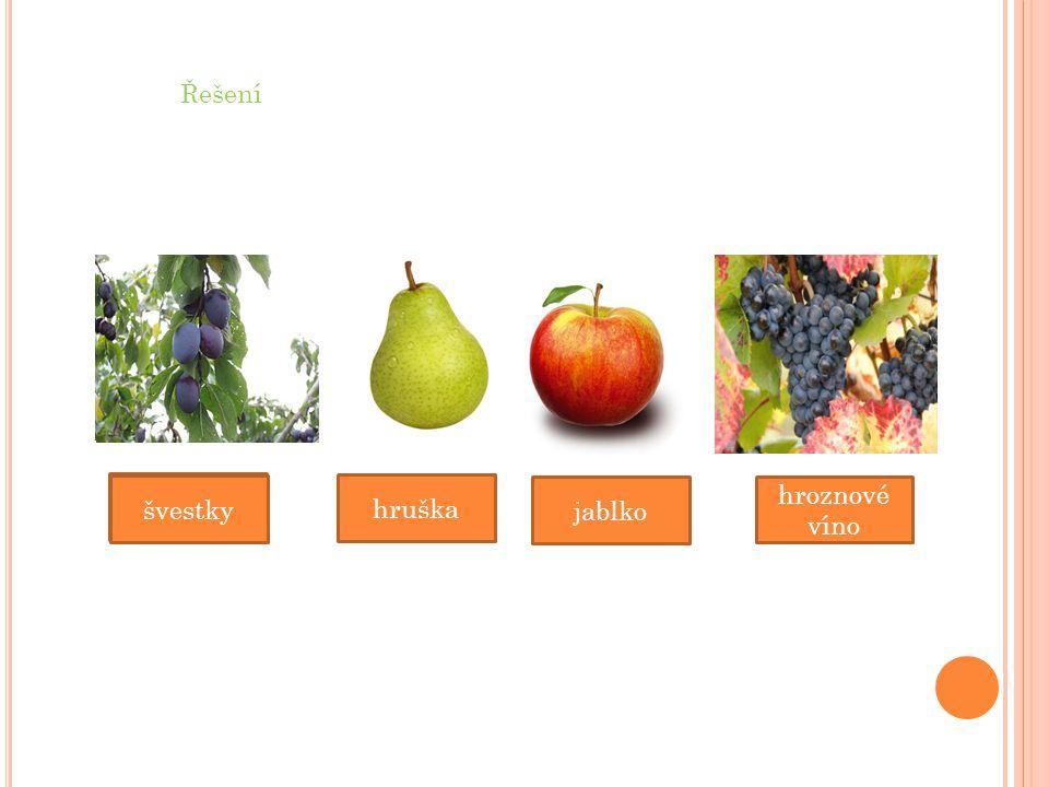 Řešení jablko hroznové víno hruška švestky