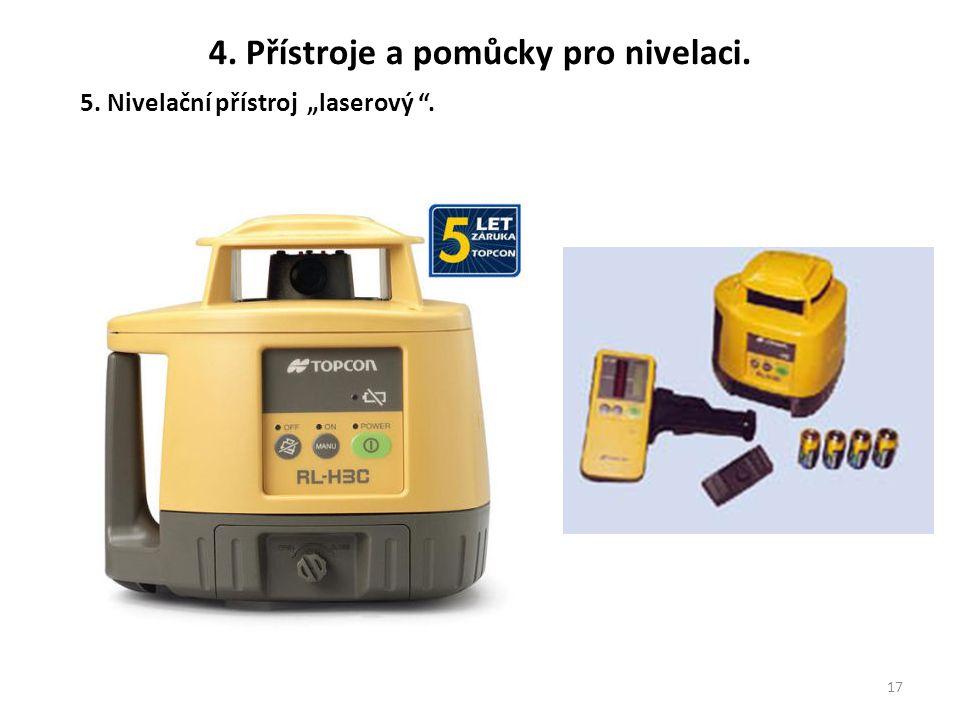 """17 5. Nivelační přístroj """"laserový """". 4. Přístroje a pomůcky pro nivelaci."""