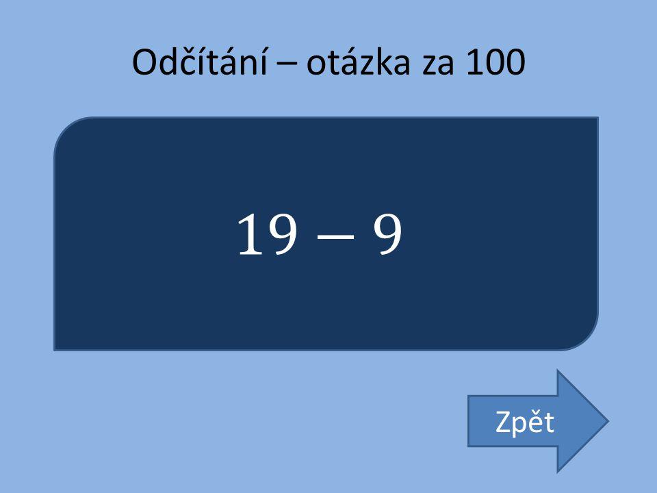 Odčítání – otázka za 100 Zpět