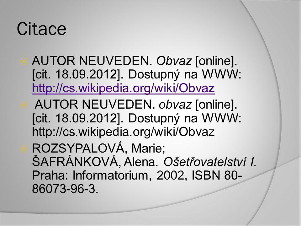 Citace  AUTOR NEUVEDEN.Obvaz [online]. [cit. 18.09.2012].