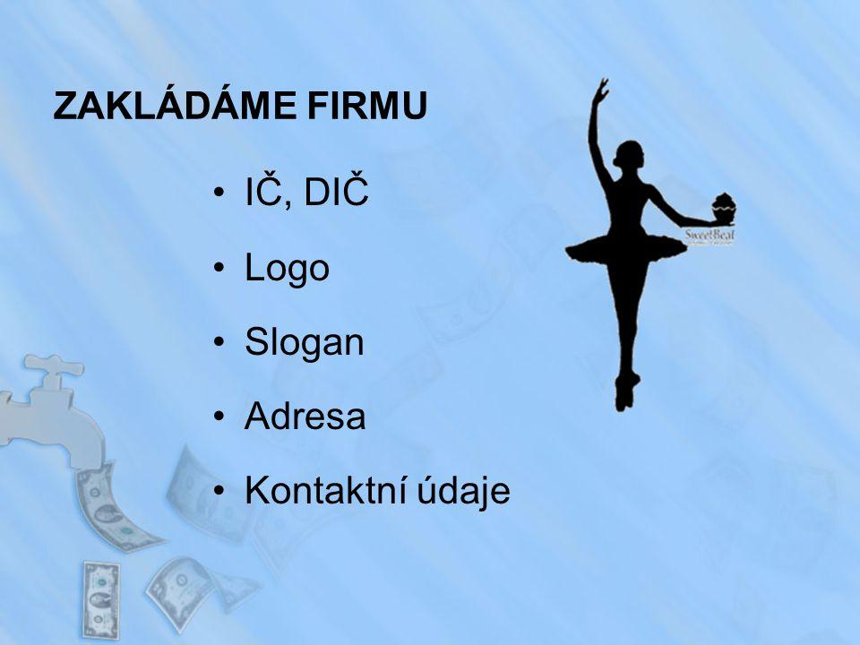ZAKLÁDÁME FIRMU IČ, DIČ Logo Slogan Adresa Kontaktní údaje