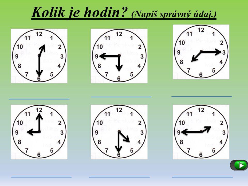 Kolik je hodin? (Napiš správný údaj.)