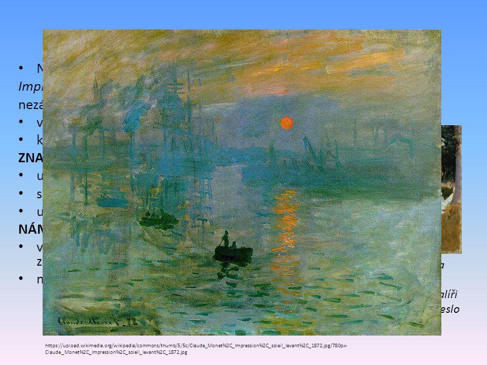 Vznik a znaky Název podle obrazu Clauda Moneta – Imprese, východ slunce (vystaven na výstavě nezávislých malířů v Paříži v roce 1874) více zdůrazňuje