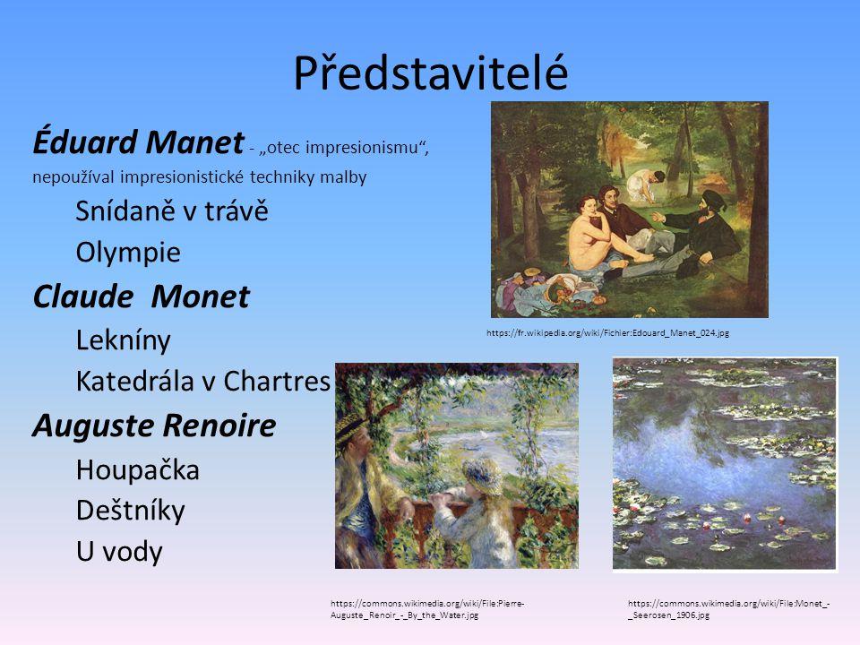 """Představitelé Éduard Manet - """"otec impresionismu"""", nepoužíval impresionistické techniky malby Snídaně v trávě Olympie Claude Monet Lekníny Katedrála v"""