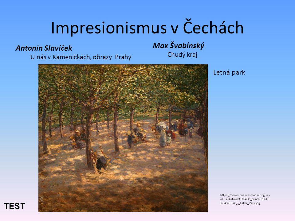 Co znamená pojem imprese: náladadojempředstava Uveď jména českých významných impresionistických malířůčeských Jak nazýváme techniku malby pomocí barevných teček.