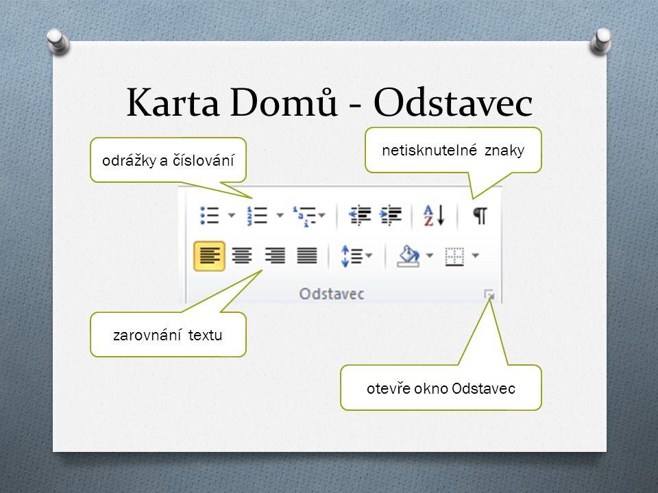Karta Domů - Odstavec zarovnání textu odrážky a číslování netisknutelné znaky otevře okno Odstavec