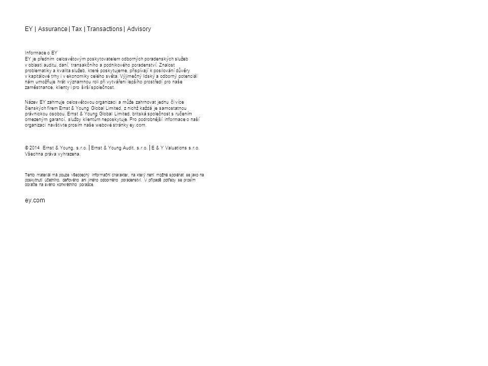 EY | Assurance | Tax | Transactions | Advisory Informace o EY EY je předním celosvětovým poskytovatelem odborných poradenských služeb v oblasti auditu