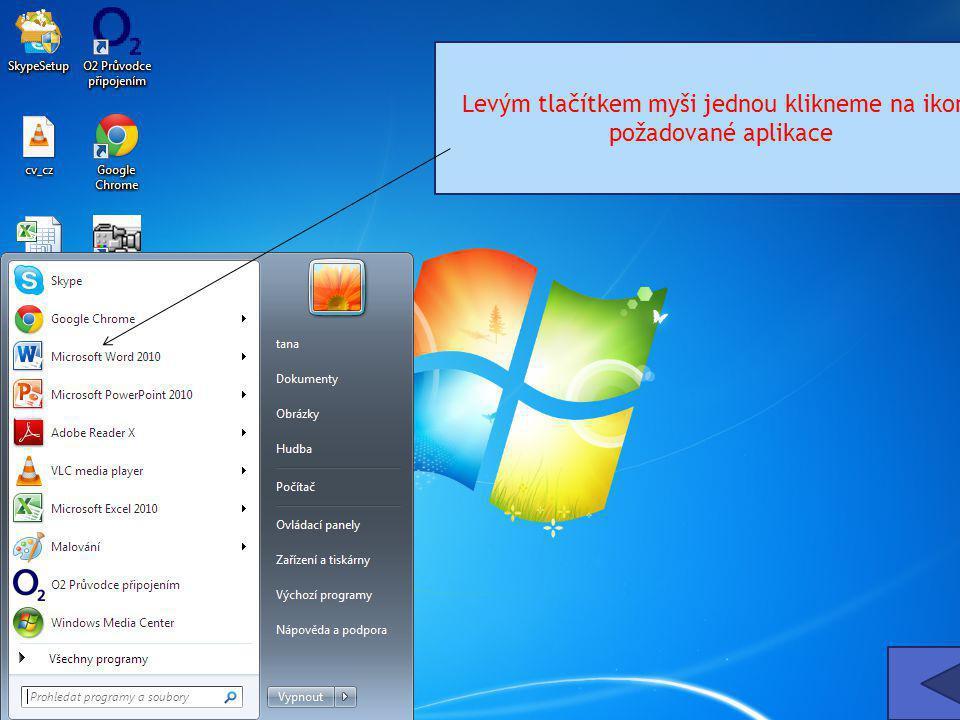 Levým tlačítkem myši jednou klikneme na ikonu požadované aplikace