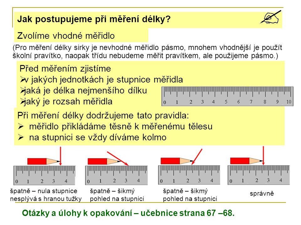 Jak postupujeme při měření délky.