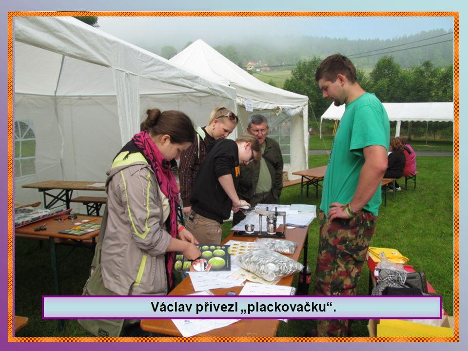 """Václav přivezl """"plackovačku ."""